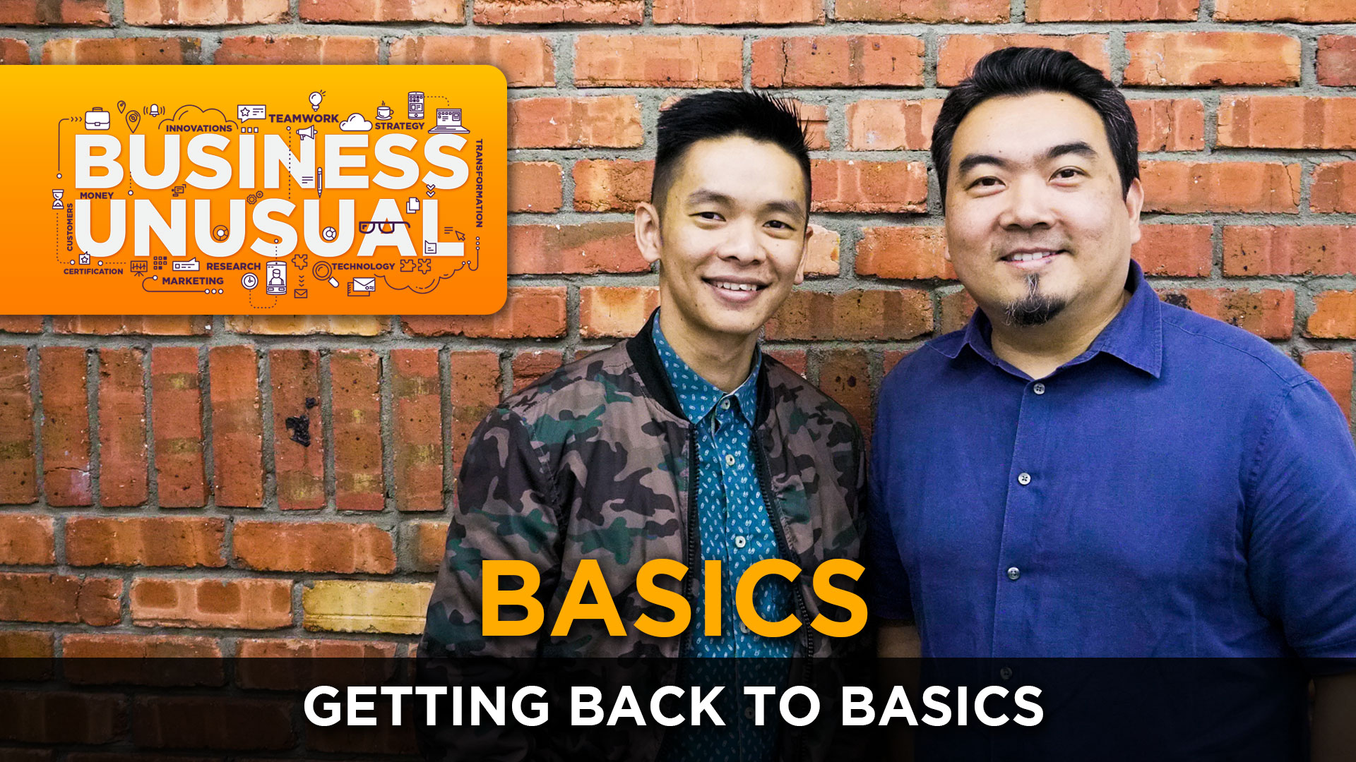 Business Unusual Ep.05: Getting Back to BASICS