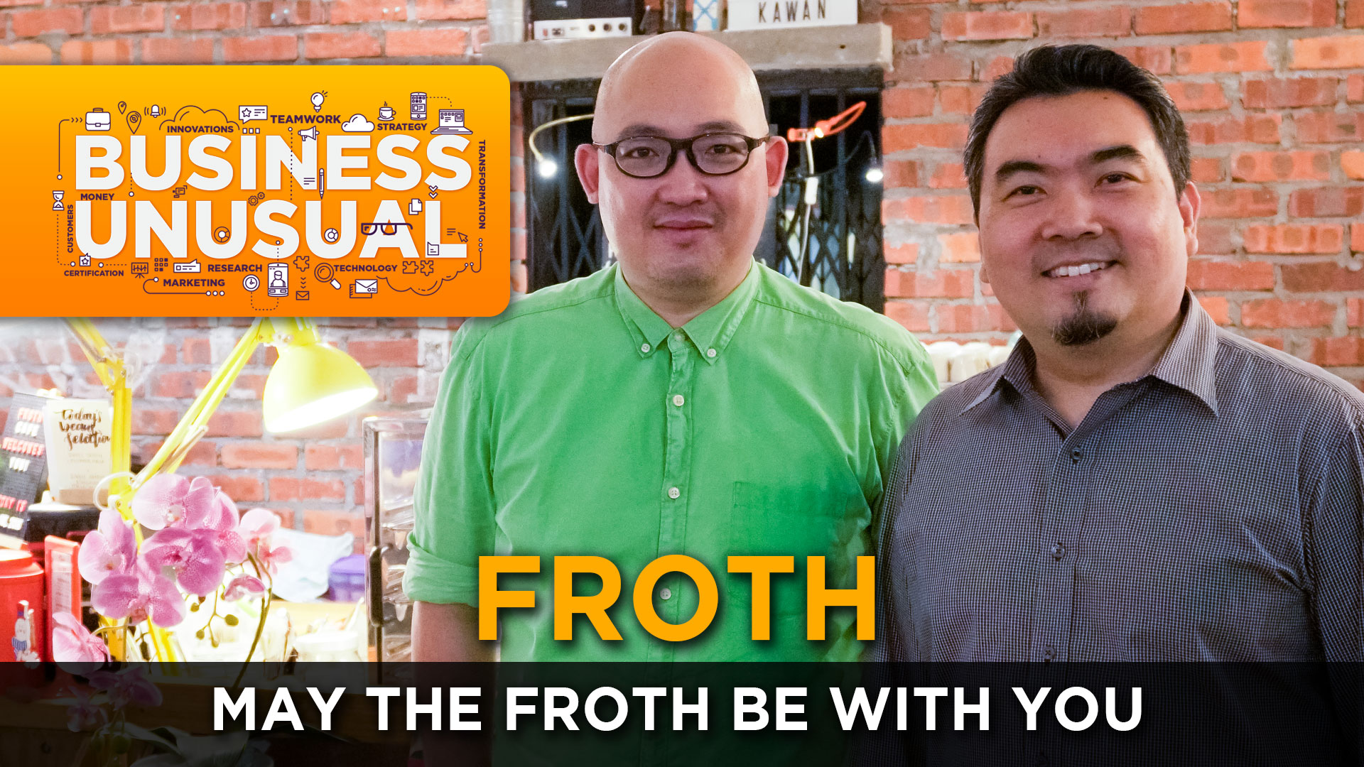 Business Unusual Ep.08: May the Froth be With You