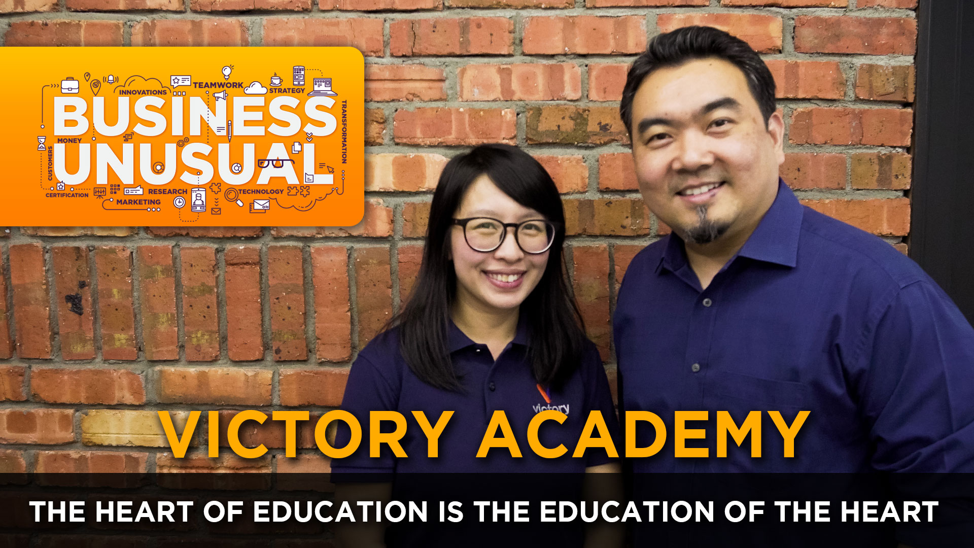 Business Unusual Ep.07: The Heart of Education is the Education of the Heart