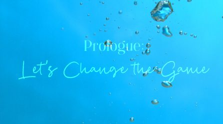 """Let's Change the Game"" (Prologue)"